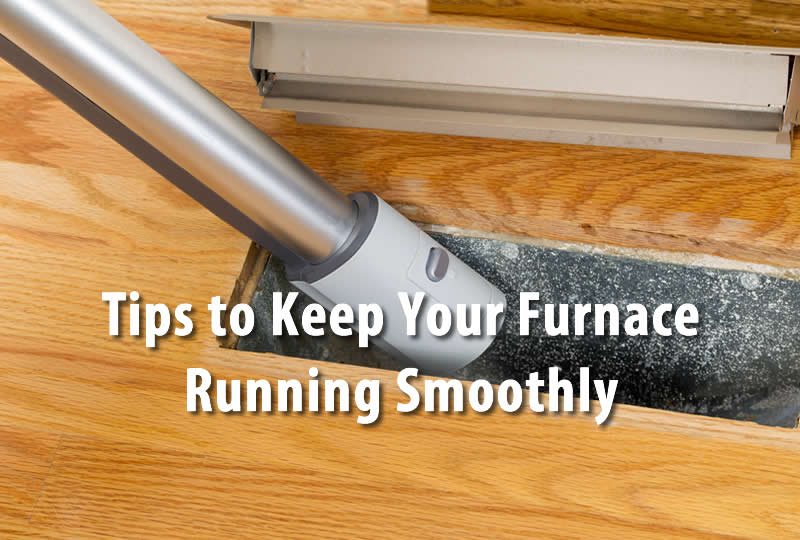 Tips to Keep Your Furnace Running Smoothly