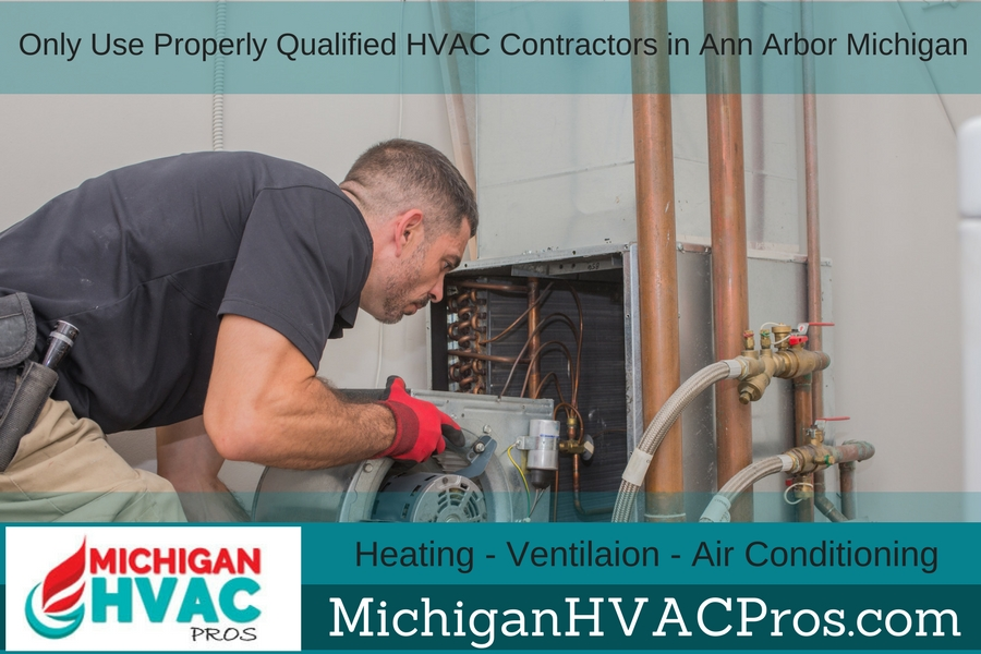 Only Use Properly Qualified HVAC Contractors in Ann Arbor Michigan