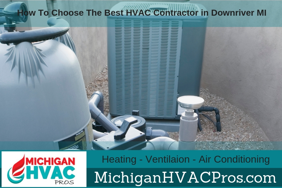 How To Choose The Best HVAC Contractor in Downriver Michigan