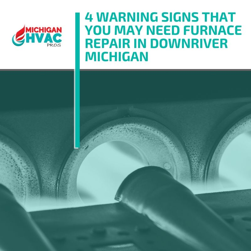 4 Warning Signs That You May Need Furnace Repair in Downriver Michigan