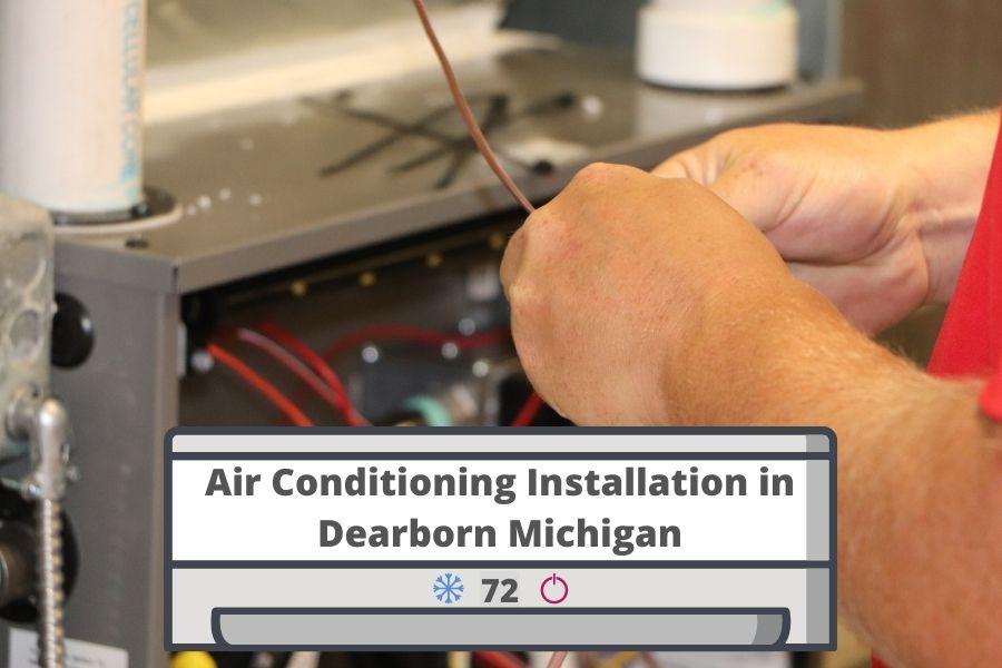 Air Conditioning Installation in Dearborn MI